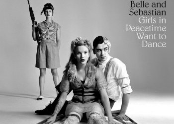 Belle and Sebastian – Girls In Peacetime Want To Dance - Album Review 9
